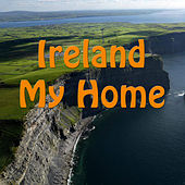 Play & Download Ireland My Home by Ann Mooney | Napster