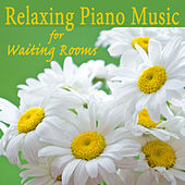 Relaxing Piano Music for Waiting Rooms by The O'Neill Brothers Group
