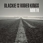 Play & Download North by Blackie and the Rodeo Kings | Napster
