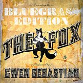 Play & Download The Fox (feat. Rebecca Lynn Howard and Jenee Fleenor Bluegrass Tribute To Ylvis) by Gwen Sebastian | Napster