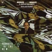 Play & Download Pierre Boulez: Le Marteau sans Maitre, Livre Pour Cordes by Various Artists | Napster