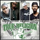 Play & Download True Religion Jeans (feat. Young Boo & Young Robbery) - Single by Gucci Mane | Napster