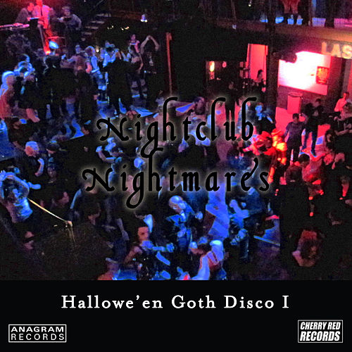 Play & Download Hallowe'en Goth Disco 1: Nightclub Nightmares by Various Artists | Napster