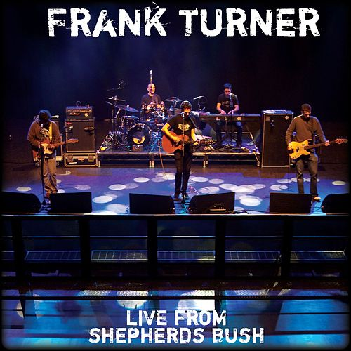 Live At Shepherd's Bush Empire by Frank Turner