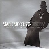 Trippin' by Mark Morrison