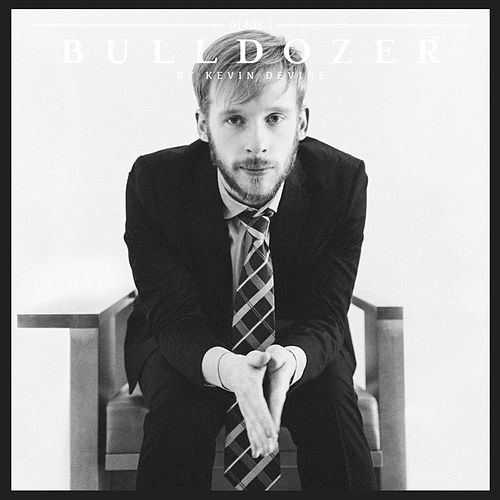 Play & Download Bulldozer by Kevin Devine | Napster