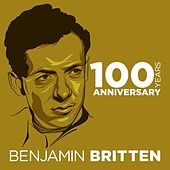 Play & Download Benjamin Britten 100 Years Anniversary by Various Artists | Napster