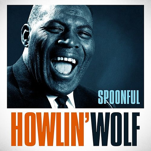 Howlin' Wolf - Spoonful by Howlin' Wolf