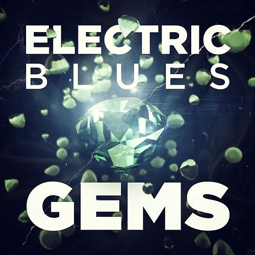 Play & Download Electric Blues Gems by Various Artists | Napster