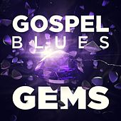 Play & Download Gospel Blues Gems by Various Artists | Napster