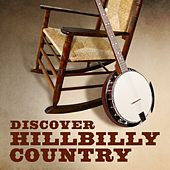 Play & Download Discover Hillbilly Country by Various Artists | Napster