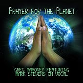 Play & Download Prayer for the Planet (Vocal) [feat. Mark Stevens] by Greg Maroney | Napster