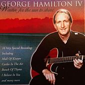 Waiting for the Sun to Shine by George Hamilton IV