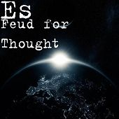 Play & Download Feud for Thought by Es | Napster