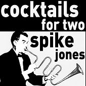Cocktails for Two - The Musical Comedy of Spike Jones by Spike Jones And His City Slickers