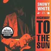Play & Download Highway to the Sun (Remastered) by Snowy White and the White Flames | Napster