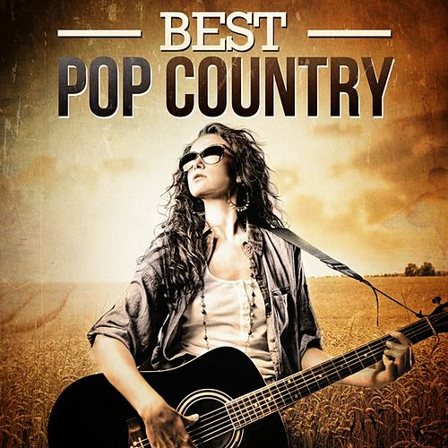 Play & Download Best Pop Country by Various Artists | Napster