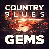 Play & Download Country Blues Gems by Various Artists | Napster
