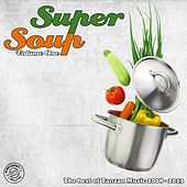 Play & Download Super Soup, Vol. 1 (The Best of Tanzan Music 2008-2013) by Various Artists | Napster