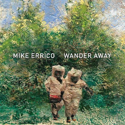 Play & Download Wander Away by Mike Errico | Napster