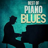 Play & Download Best of Piano Blues by Various Artists | Napster