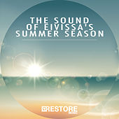 Play & Download The Sound of Eivissa's Summer Season by Various Artists | Napster