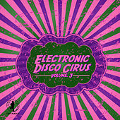 Electronic Disco Circus, Vol. 3 by Various Artists