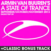 A State Of Trance Radio Top 20 - September/October/November 2013 (Including Classic Bonus Track) by Various Artists