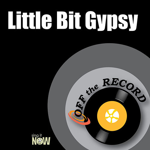 Play & Download Little Bit Gypsy by Off the Record | Napster