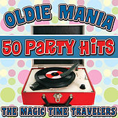 Play & Download Oldie Mania: 50 Party Hits by The Magic Time Travelers | Napster