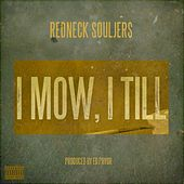 I Mow, I Till by Redneck Souljers