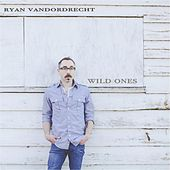Play & Download Wild Ones by Ryan Vandordrecht | Napster