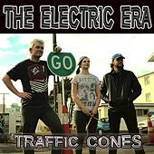 Traffic Cones by The Electric Era