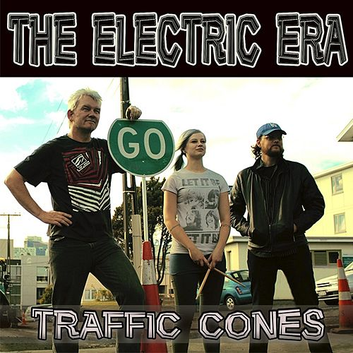 Play & Download Traffic Cones by The Electric Era | Napster