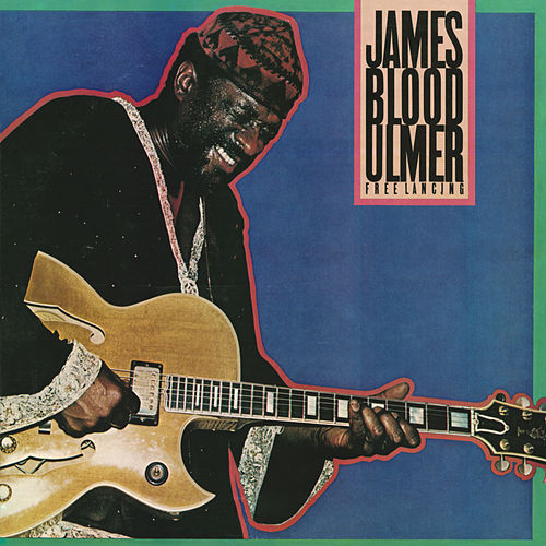 Play & Download Free Lancing by James Blood Ulmer | Napster