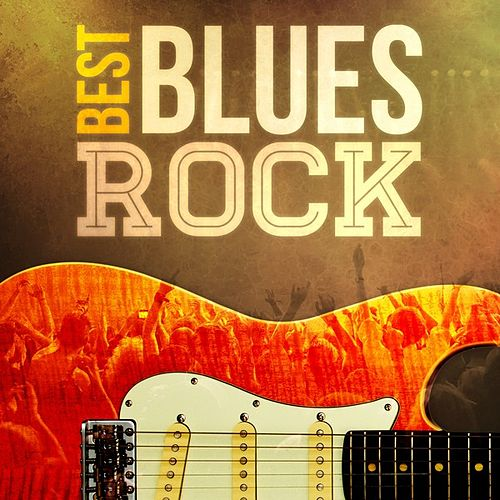 Play & Download Best - Blues Rock by Various Artists | Napster