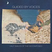 Play & Download Half Smiles of the Decomposed by Guided By Voices | Napster