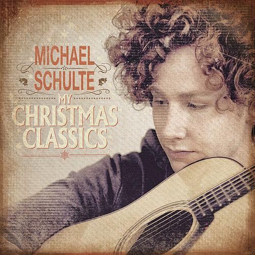 Play & Download My Christmas Classics by Michael Schulte | Napster