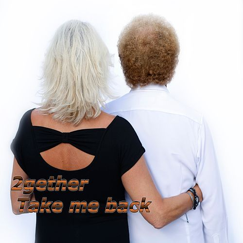 Play & Download Take Me Back by 2Gether | Napster
