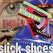 Play & Download Rusty by Slick Shoes | Napster