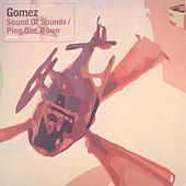Sound Of Sounds/Ping One Down by Gomez