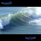 Play & Download Sad Love by Nemesis (Metal) | Napster