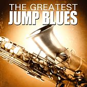 Play & Download The Greatest Jump Blues by Various Artists | Napster
