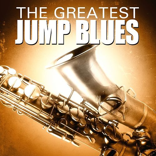The Greatest Jump Blues by Various Artists