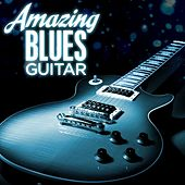 Amazing Blues Guitar by Various Artists