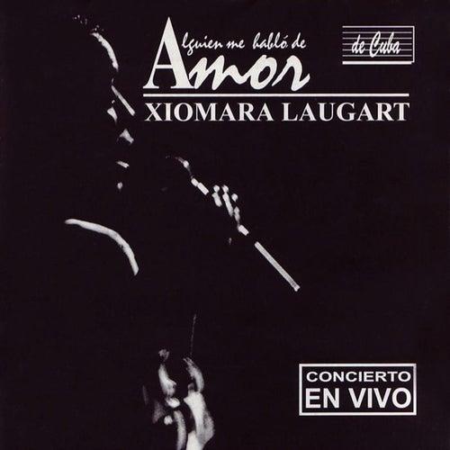 Play & Download Alguien Me Habló de Amor by Xiomara Laugart | Napster