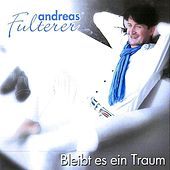 Play & Download Bleibt es ein Traum by Andreas Fulterer | Napster