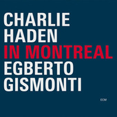 In Montreal by Charlie Haden