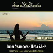 Inner Awareness - Theta 7.5Hz: Isochronic Tones Brainwave Entrainment by Binaural Mind Dimension
