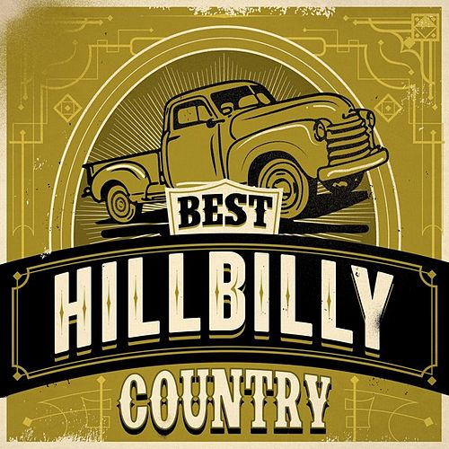 Play & Download Best Hillbilly Country by Various Artists | Napster